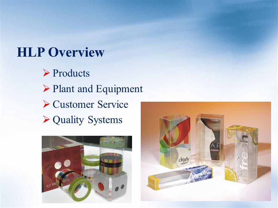 HLP Overview  Products  Plant and Equipment  Customer Service  Quality Systems