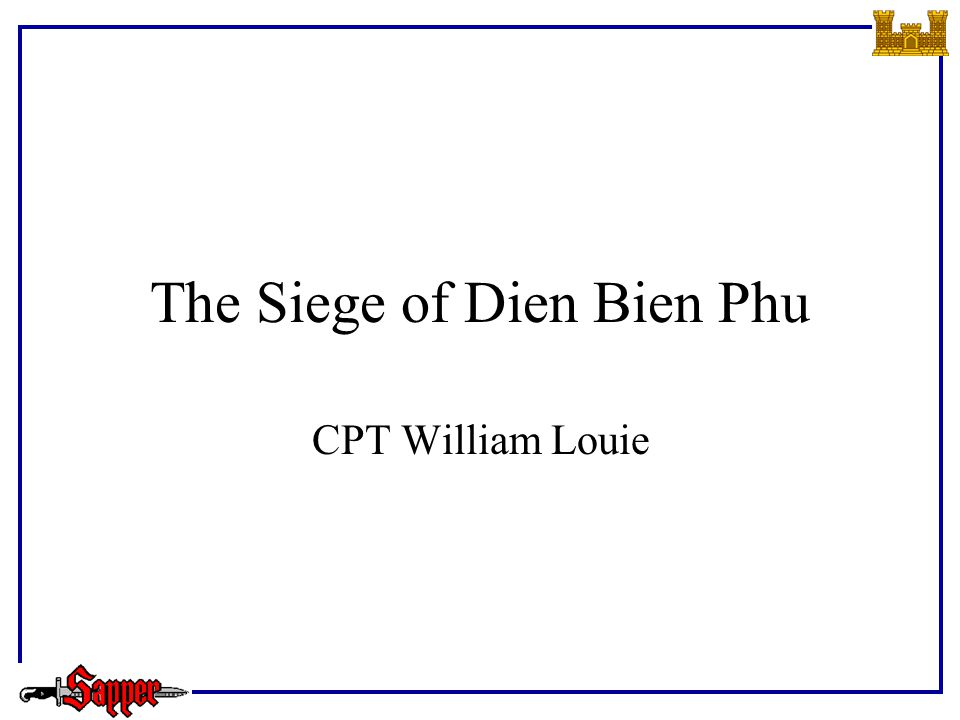 The Siege of Dien Bien Phu CPT William Louie