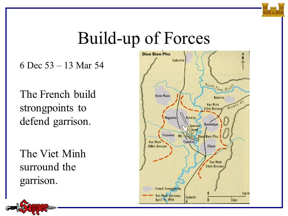 Build-up of Forces 6 Dec 53 – 13 Mar 54 The French build strongpoints to defend garrison.