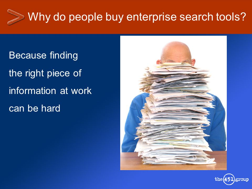 Why do people buy enterprise search tools.