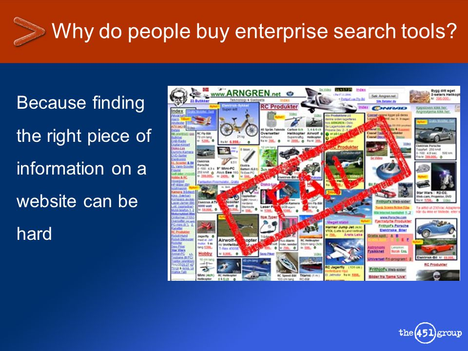Why do people buy enterprise search tools? Because they have to….