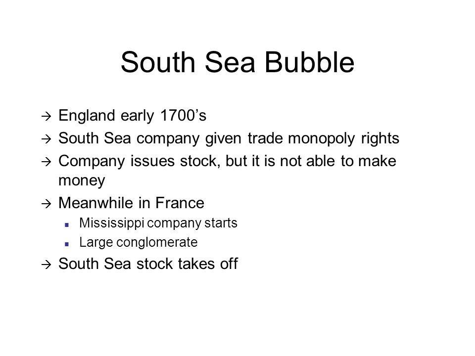 The end of South Sea  August 1720  Directors of South Sea Sell  Panic  Government forbids stock certificates until 1825