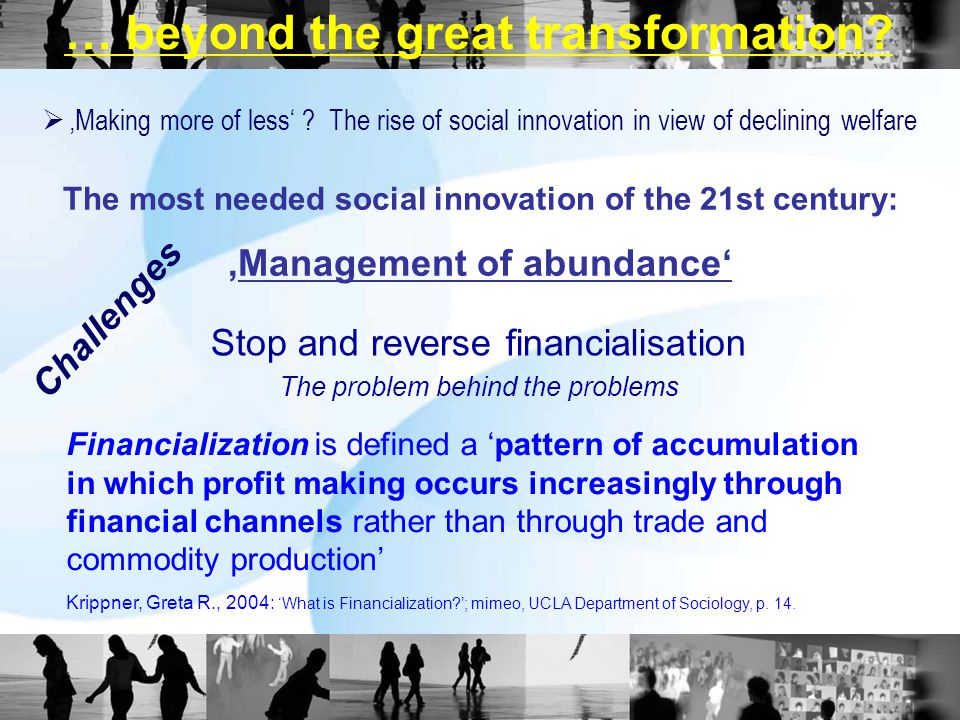 Financialization is defined a 'pattern of accumulation in which profit making occurs increasingly through financial channels rather than through trade