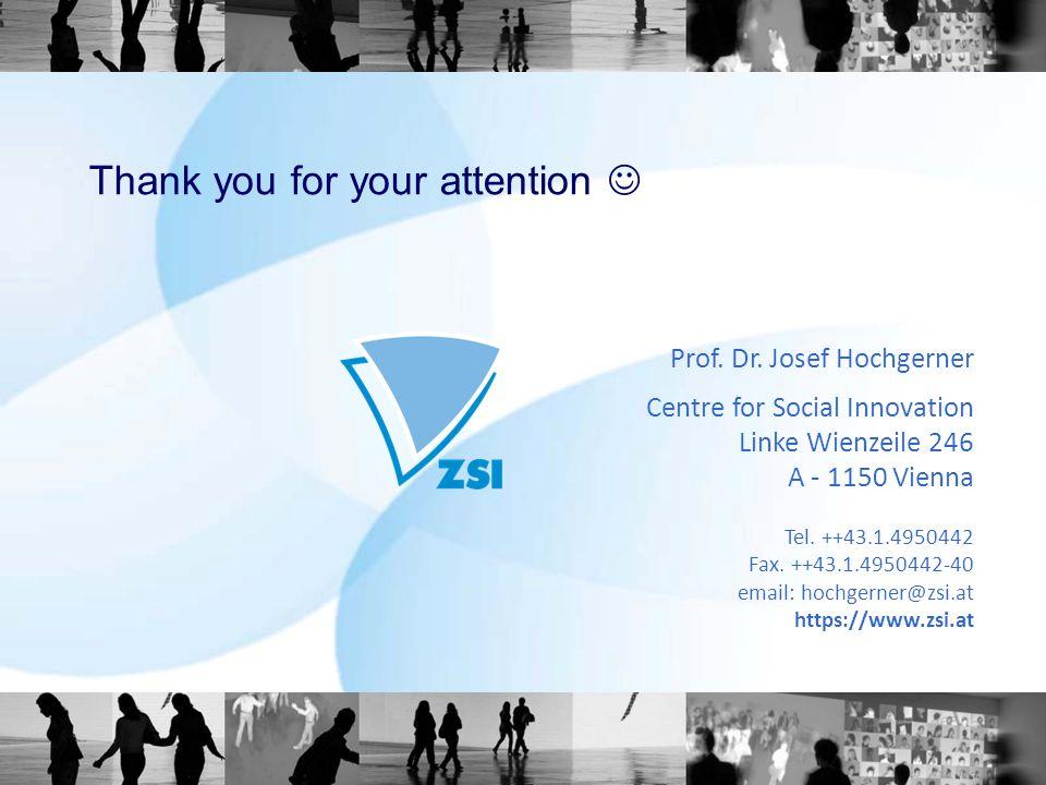 Prof. Dr. Josef Hochgerner Centre for Social Innovation Linke Wienzeile 246 A - 1150 Vienna Tel.