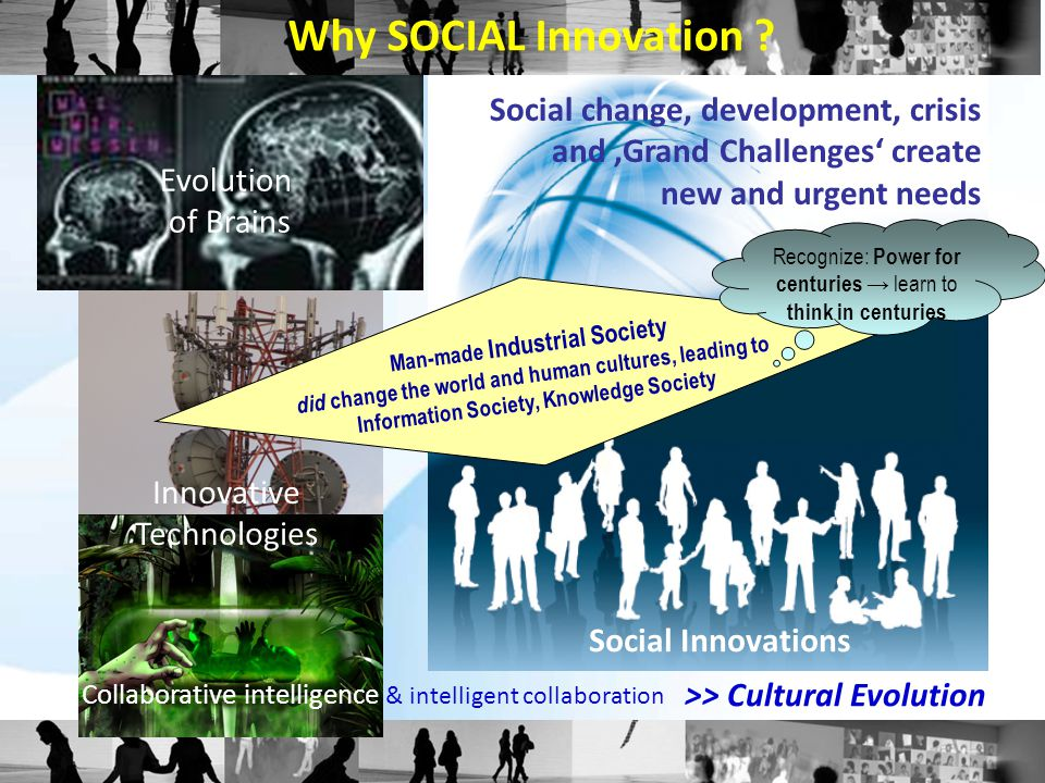 All innovations are socially relevant Innovations emerge from a certain background in society, and have impact on social entities, i.e.