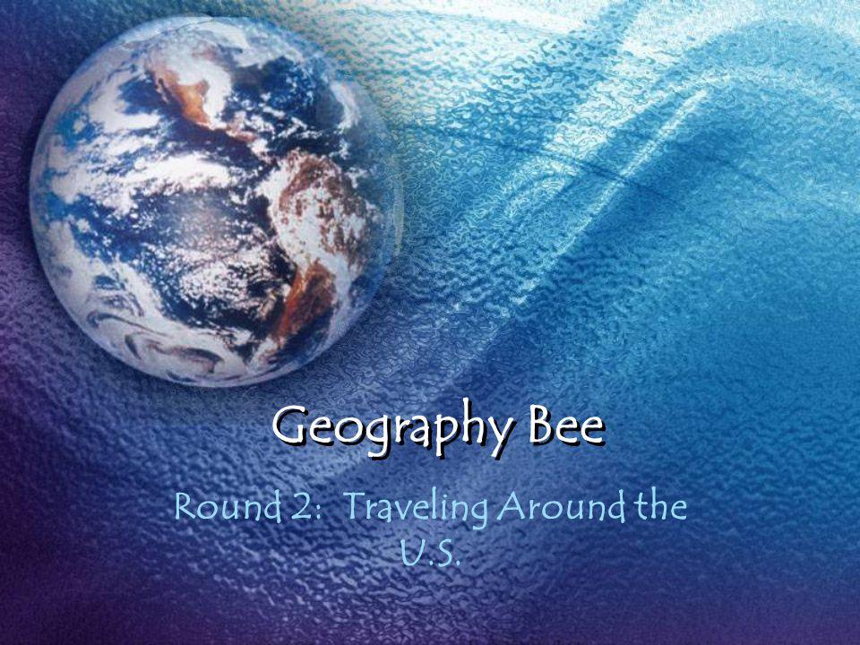 Geography Bee Round 2: Traveling Around the U.S.
