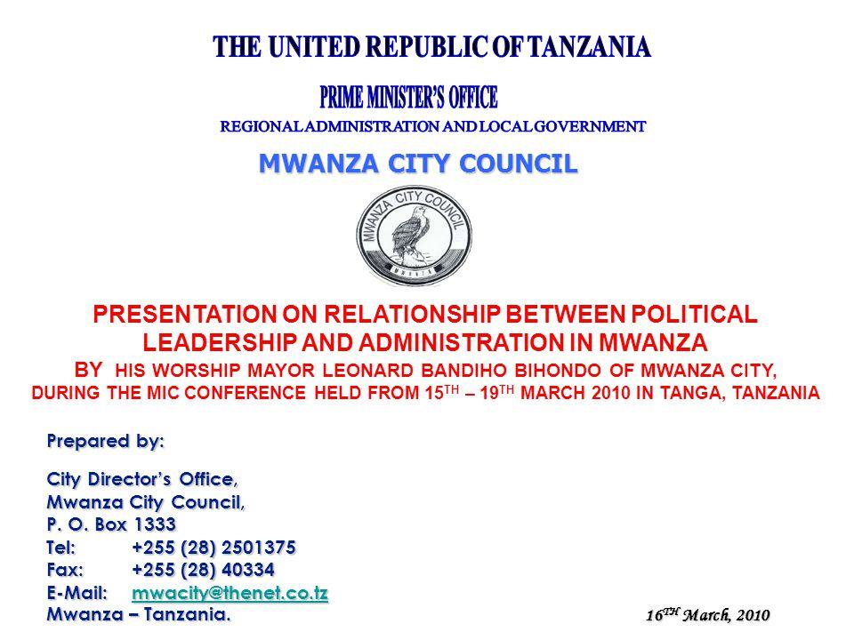 MWANZA CITY COUNCIL Prepared by: City Director's Office, Mwanza City Council, P. O. Box 1333 Tel: +255 (28) 2501375 Fax: +255 (28) 40334 E-Mail:mwacit