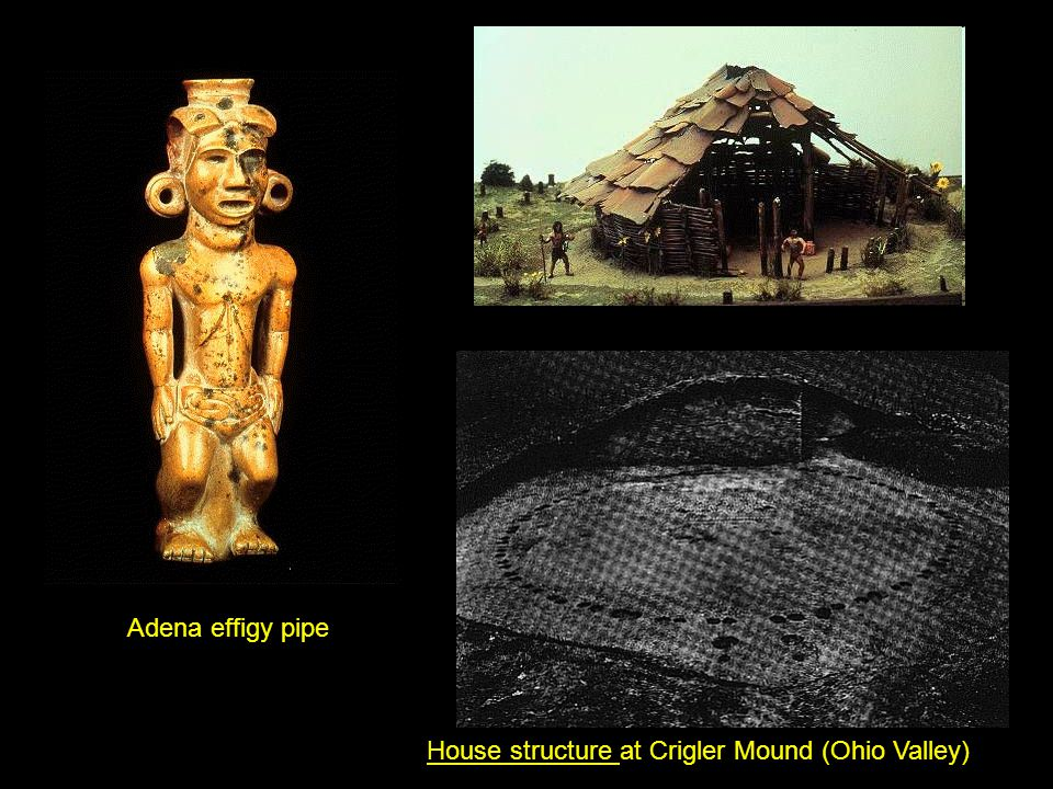 House structure at Crigler Mound (Ohio Valley) Adena effigy pipe