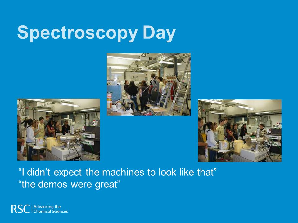 Spectroscopy Day I didn't expect the machines to look like that the demos were great