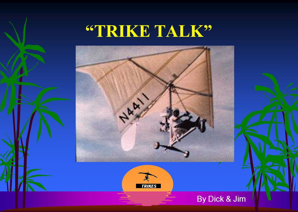 TRIKE TALK By Dick & Jim