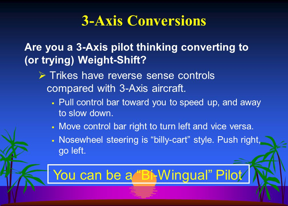 3-Axis Conversions Are you a 3-Axis pilot thinking converting to (or trying) Weight-Shift.