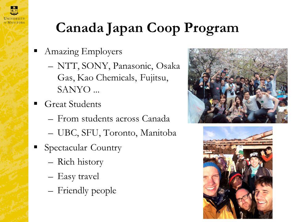 Canada Japan Coop Program  Amazing Employers –NTT, SONY, Panasonic, Osaka Gas, Kao Chemicals, Fujitsu, SANYO...