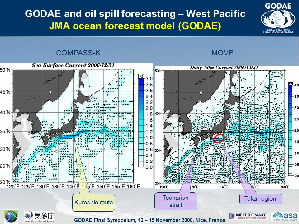 GODAE Final Symposium, 12 – 15 November 2008, Nice, France GODAE and oil spill forecasting – West Pacific JMA ocean forecast model (GODAE) COMPASS-KMOVE Kuroshio route Tokai region Tocharian strait