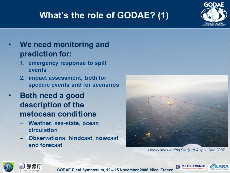 GODAE Final Symposium, 12 – 15 November 2008, Nice, France Accuracy of ocean data –Still the main source of oil spill forecast error.