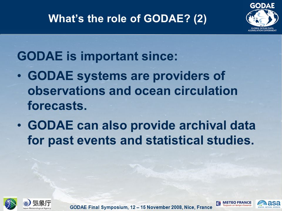 GODAE Final Symposium, 12 – 15 November 2008, Nice, France What's the role of GODAE.