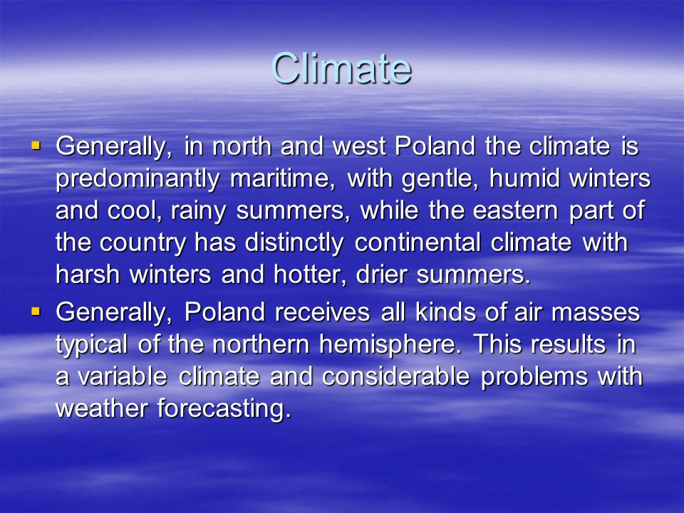Geography (1)  Poland has areas of outstanding natural value, both Europeanwide and worldwide.