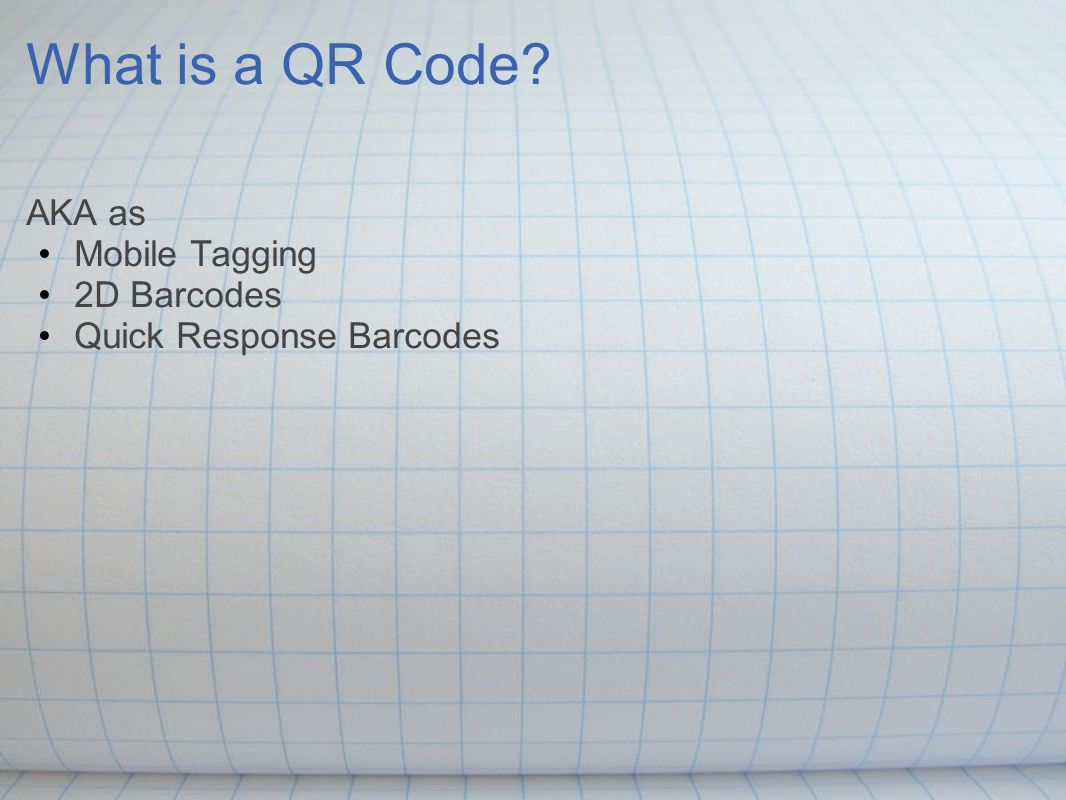 What is a QR Code AKA as Mobile Tagging 2D Barcodes Quick Response Barcodes