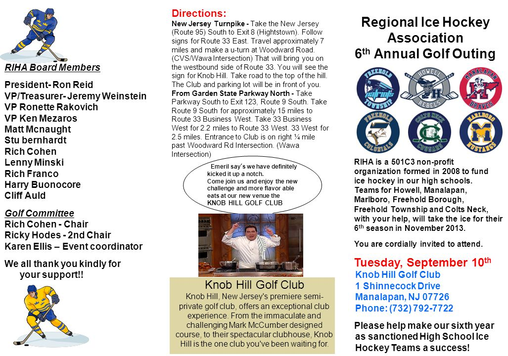 Regional Ice Hockey Association 6 th Annual Golf Outing RIHA is a 501C3 non-profit organization formed in 2008 to fund ice hockey in our high schools.