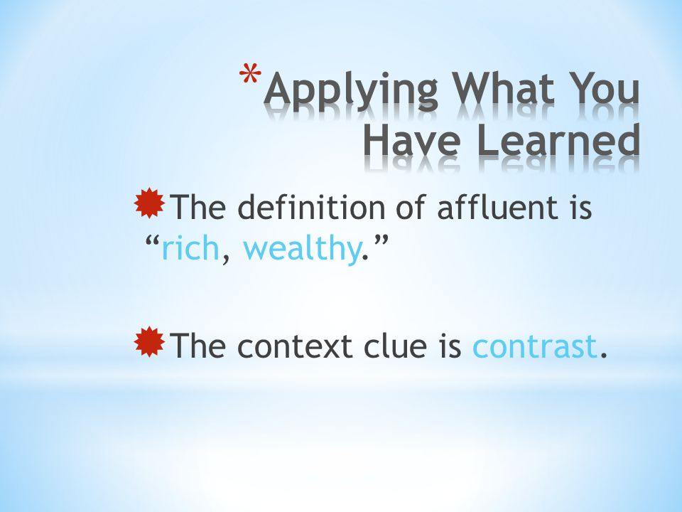  The definition of affluent is rich, wealthy.  The context clue is contrast.