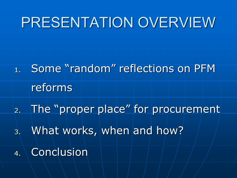 PRESENTATION OVERVIEW 1. Some random reflections on PFM reforms 2.