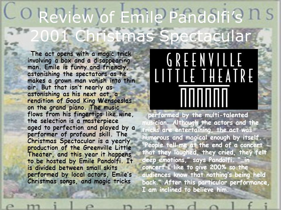Review of Emile Pandolfi's 2001 Christmas Spectacular The act opens with a magic trick involving a box and a disappearing man.