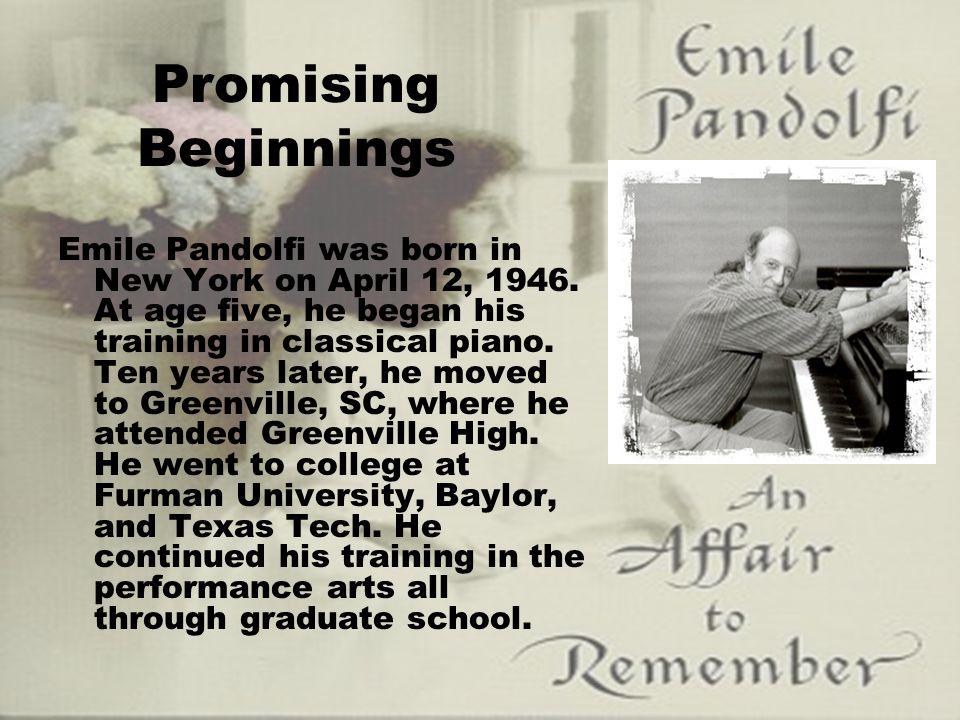 Promising Beginnings Emile Pandolfi was born in New York on April 12, 1946.