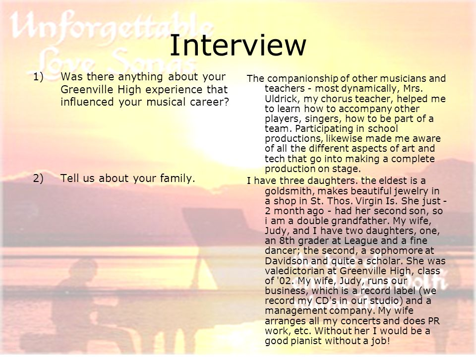 Interview 1)Was there anything about your Greenville High experience that influenced your musical career.