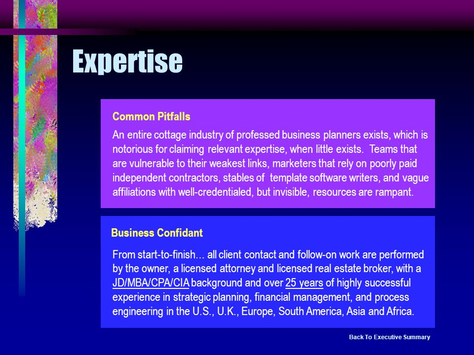 Expertise Common Pitfalls An entire cottage industry of professed business planners exists, which is notorious for claiming relevant expertise, when little exists.