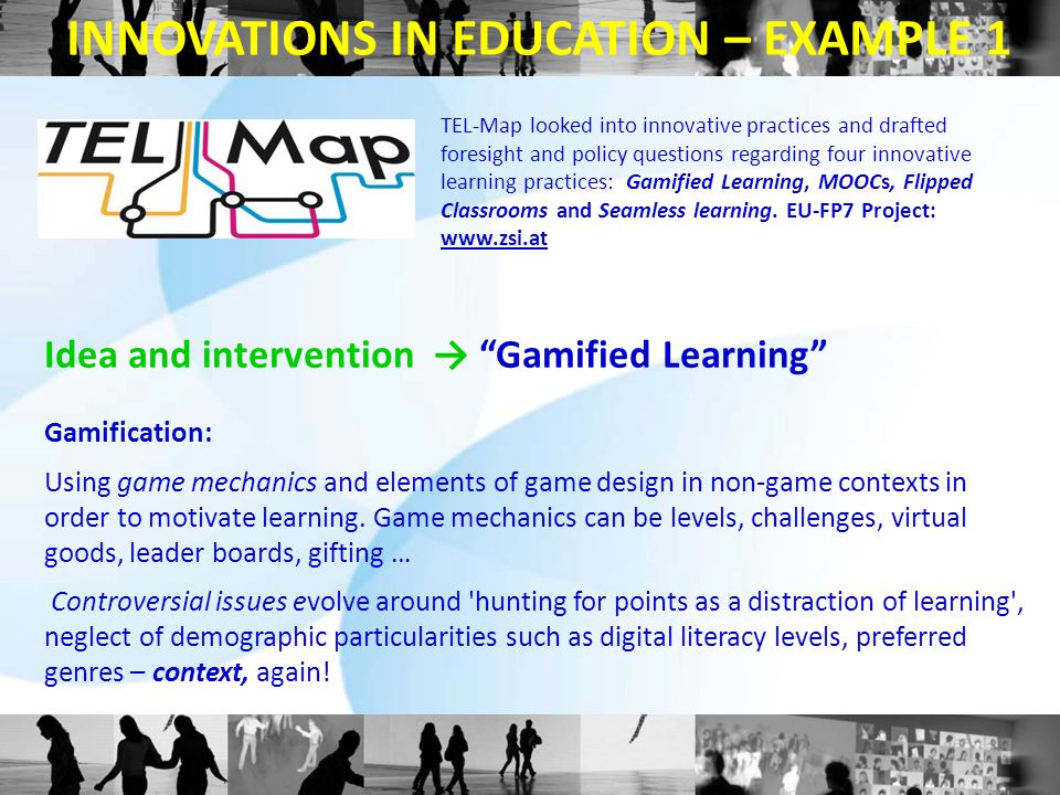 Idea and intervention → Gamified Learning Gamification: Using game mechanics and elements of game design in non-game contexts in order to motivate learning.