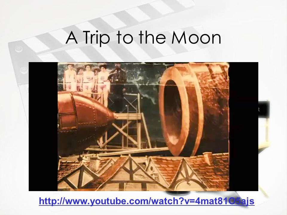 A Trip to the Moon http://www.youtube.com/watch v=4mat81O5ajs