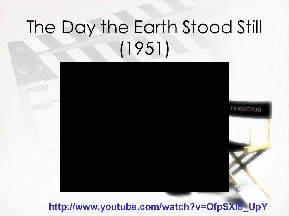 The Day the Earth Stood Still (1951) http://www.youtube.com/watch v=OfpSXI8_UpY