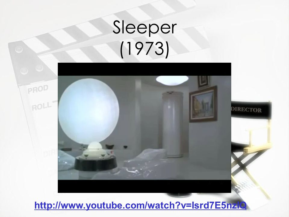 Sleeper (1973) http://www.youtube.com/watch v=Isrd7E5nzIQ