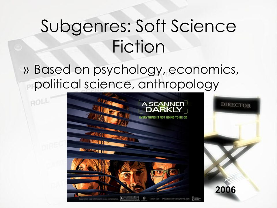 Subgenres: Soft Science Fiction »Based on psychology, economics, political science, anthropology 2006