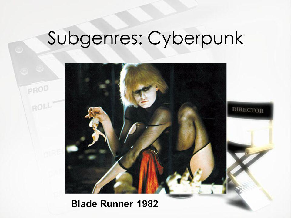Subgenres: Cyberpunk Blade Runner 1982
