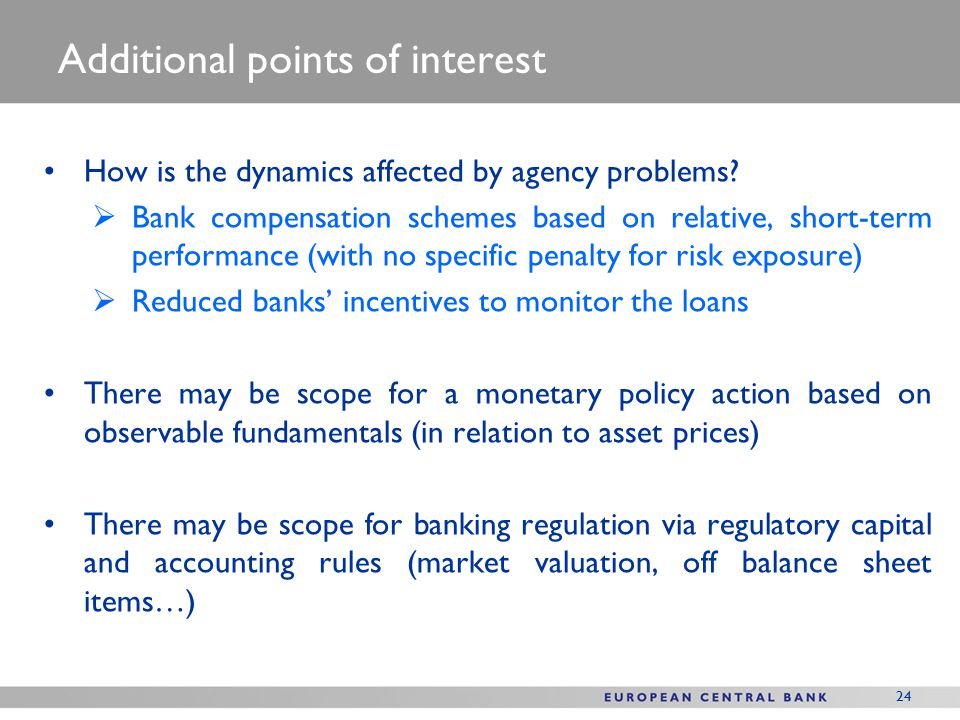 24 Additional points of interest How is the dynamics affected by agency problems.
