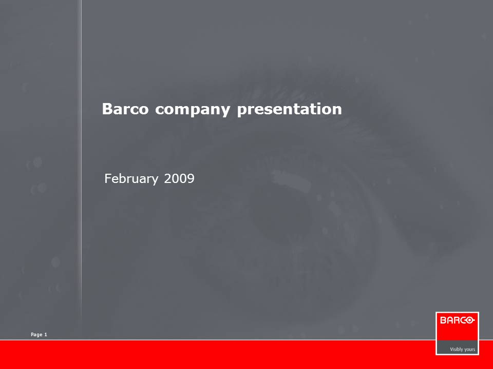 Page 2 About Barco Media & entertainment Security & monitoring Medical imaging Avionics & simulation Questions & answers