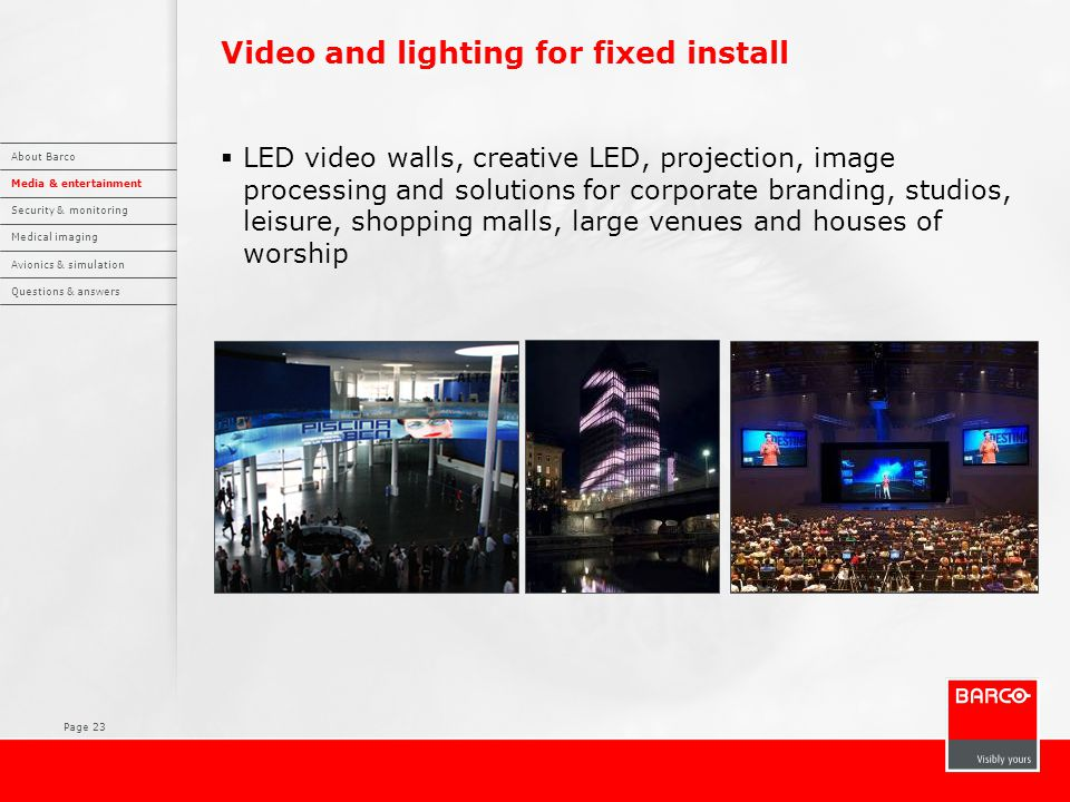Page 23 Video and lighting for fixed install  LED video walls, creative LED, projection, image processing and solutions for corporate branding, studi