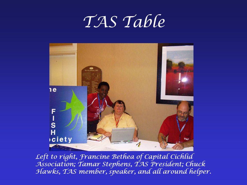 TAS Table Left to right, Francine Bethea of Capital Cichlid Association; Tamar Stephens, TAS President; Chuck Hawks, TAS member, speaker, and all around helper.