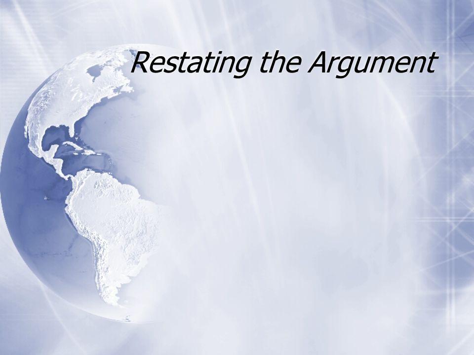 Restating the Argument