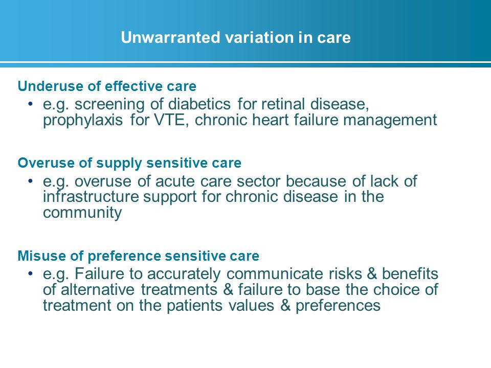 Unwarranted variation in care Underuse of effective care e.g.