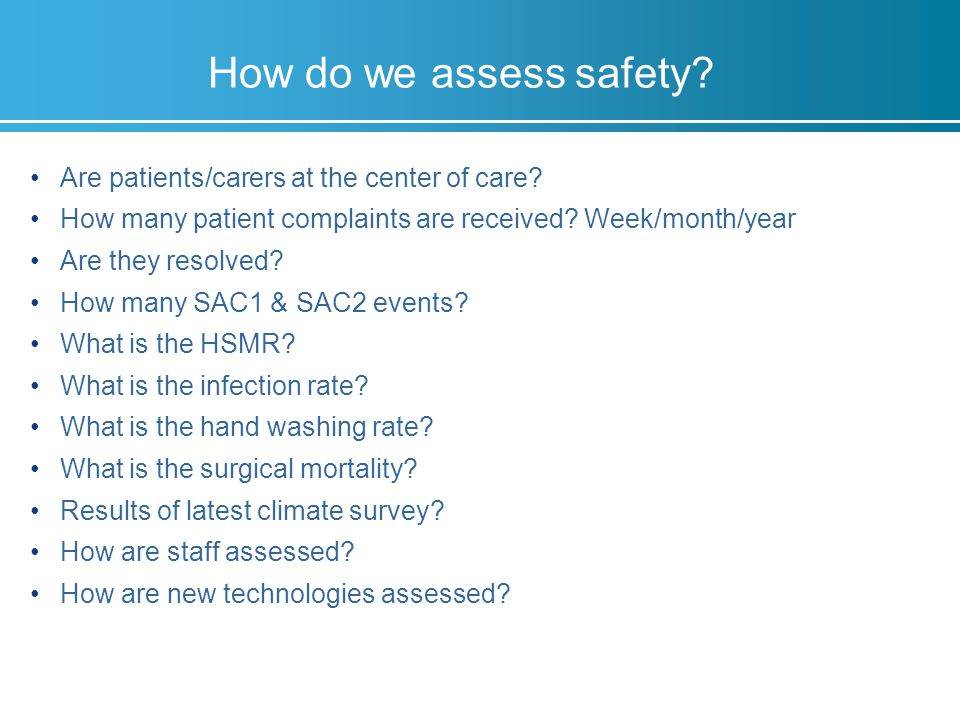 How do we assess safety. Are patients/carers at the center of care.