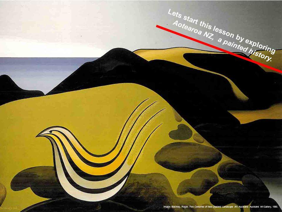 Image: Blackley, Roger. Two Centuries of New Zealand Landscape Art.