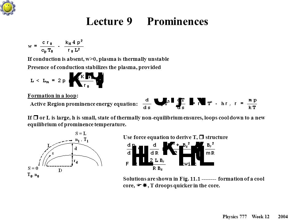 Lecture 9 Prominences Physics 777 Week 12 2004 Physics 777 Week 12 2004