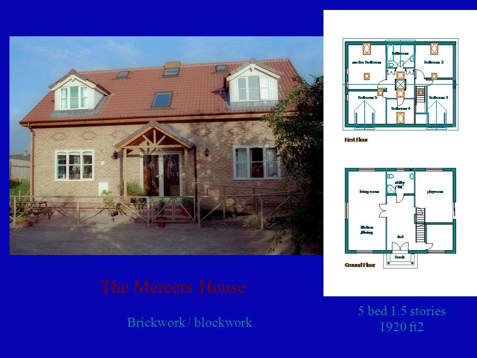 The Mercers House 5 bed 1.5 stories 1920 ft2 Brickwork / blockwork