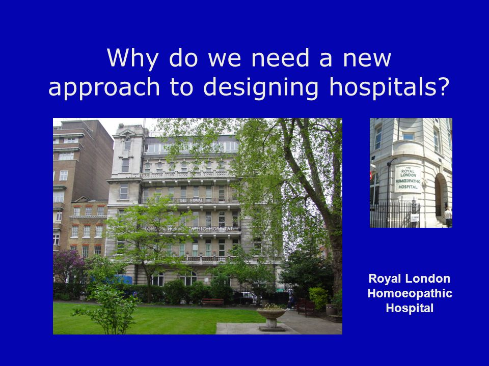 Why do we need a new approach to designing hospitals? Royal London Homoeopathic Hospital