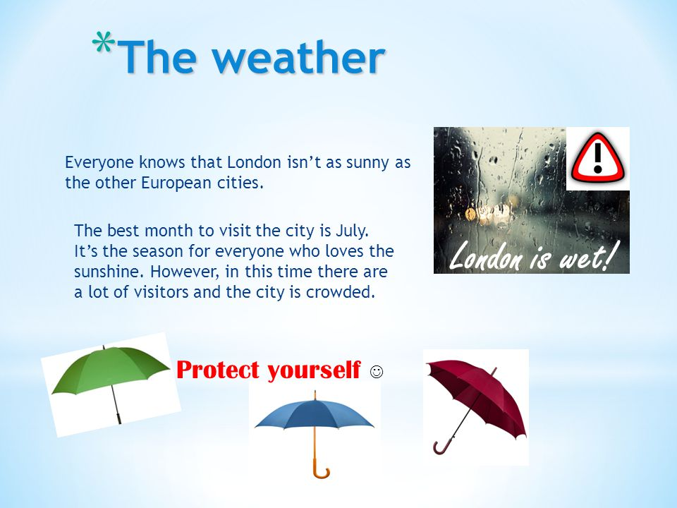 Everyone knows that London isn't as sunny as the other European cities.