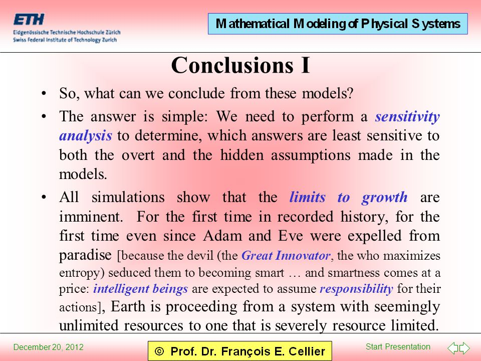 Start Presentation December 20, 2012 Conclusions I So, what can we conclude from these models.