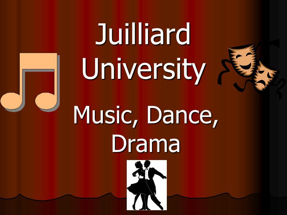 Juilliard University Music, Dance, Drama