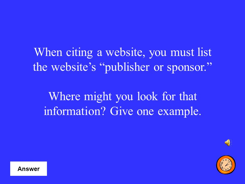 TRUE. Just remember to list the medium of publication. (Web). Game Board