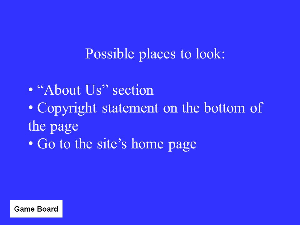 """When citing a website, you must list the website's """"publisher or sponsor."""" Where might you look for that information? Give one example. Answer"""